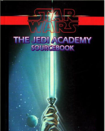 Star Wars The Jedi Academy Sourcebook