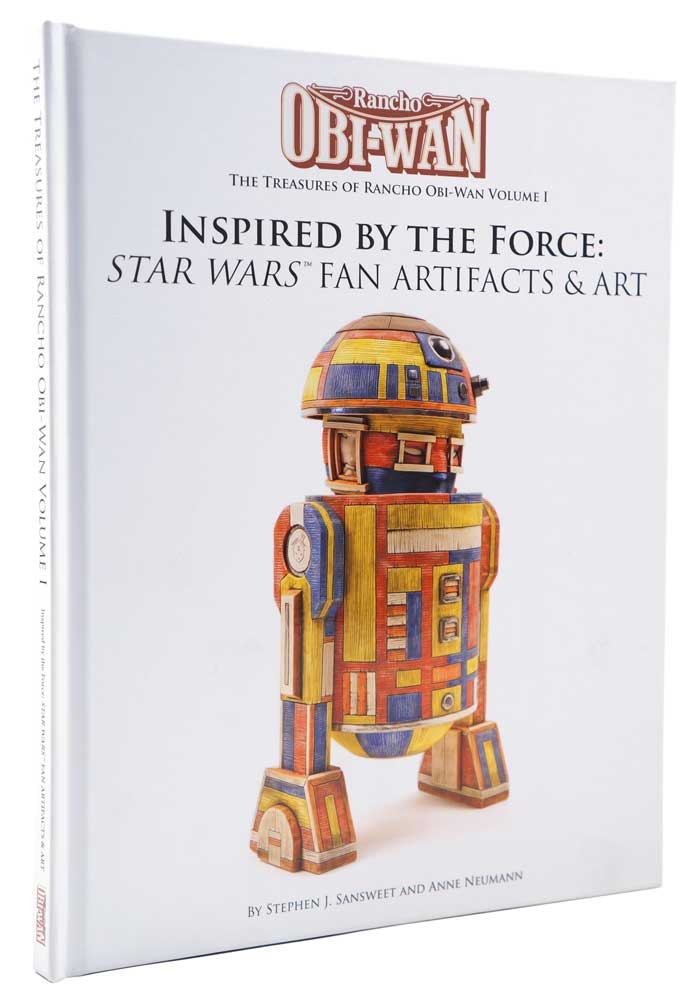 The Treasures of Rancho Obi-Wan Volume I: Inspired by the Force (Star Wars Fan Artifacts and Art)