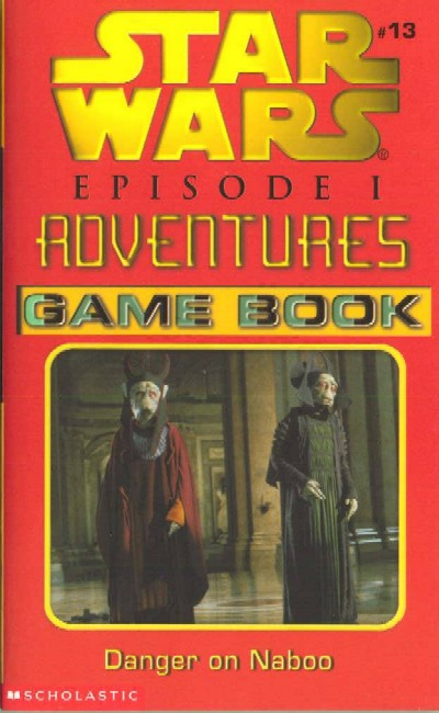 Star Wars Episode I Adventures Game Book: Danger on Naboo