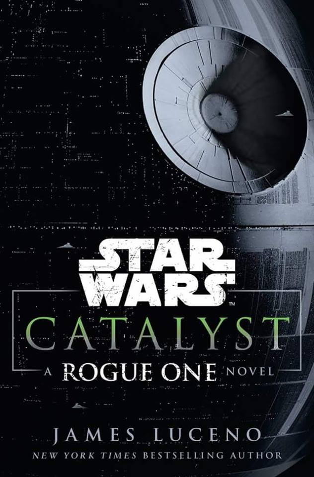 Star Wars: Catalyst - A Rogue One Story