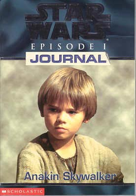 Star Wars Episode I Journals: Anakin Skywalker