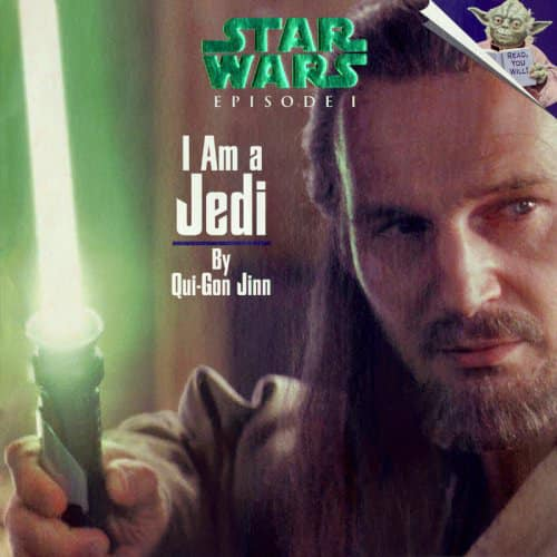 Star Wars Episode I: I am a Jedi, by Qui-Gon Jinn
