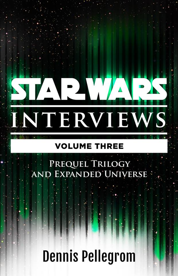 Star Wars: The Interviews Volume 3 - Prequel Trilogy and Expanded Universe