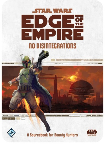 Star Wars Edge of the Empire: No Disintegrations