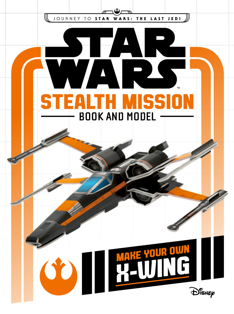 Star Wars Stealth Mission Book and Model: Make Your Own X-Wing
