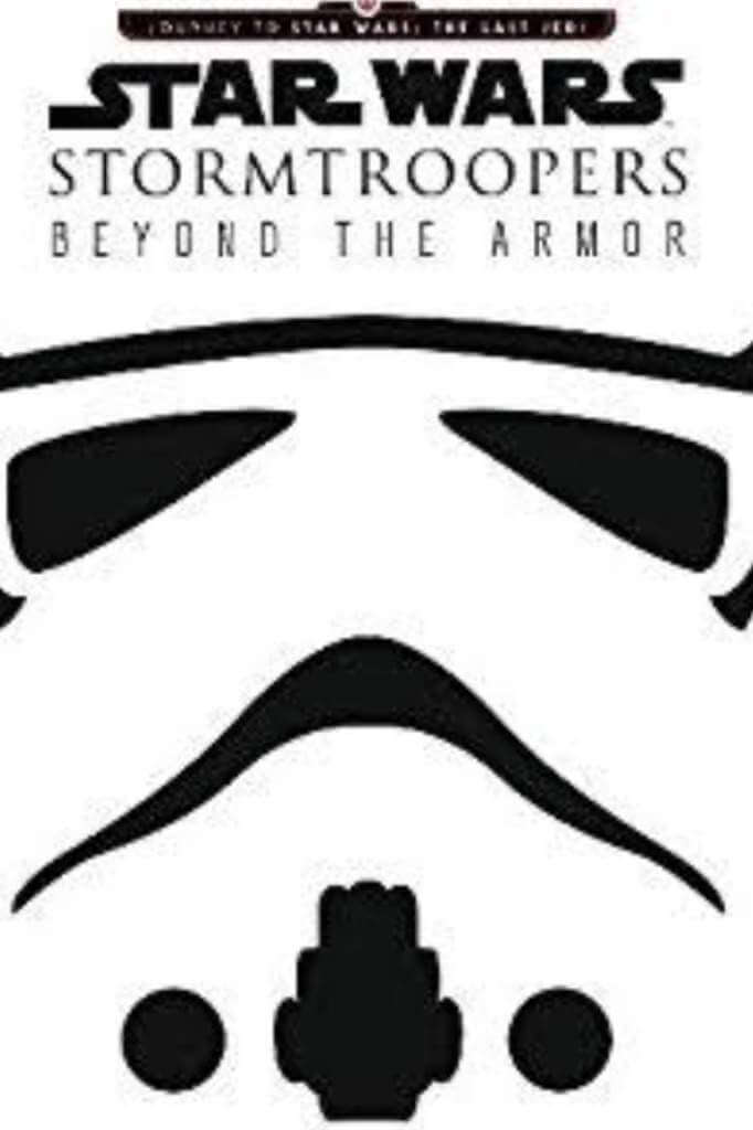 Star Wars: Stormtroopers - Beyond the Armor