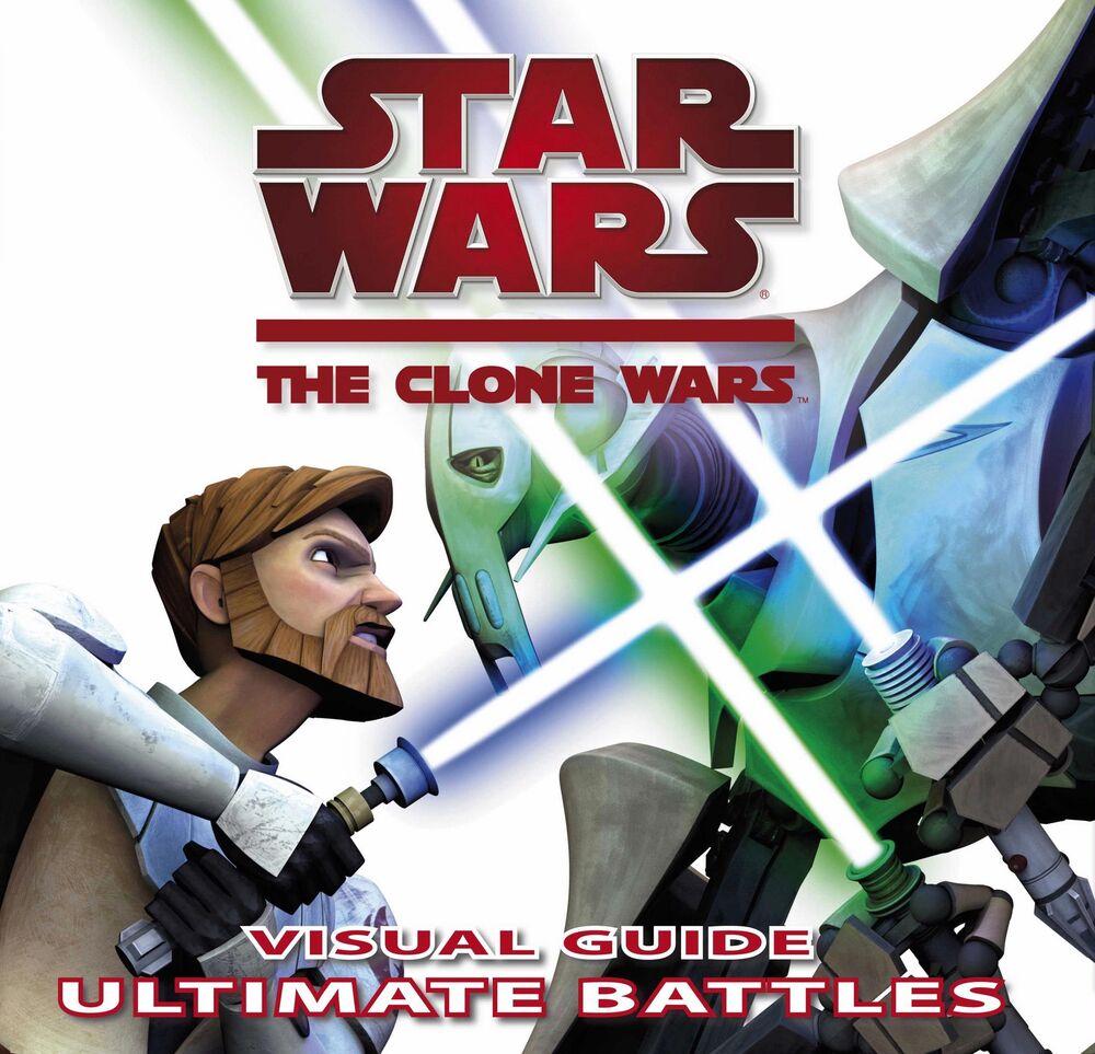 Star Wars The Clone Wars Visual Guide: Ultimate Battles