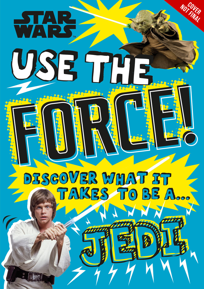 Star Wars: Use the Force - Discover What It Takes to be a Jedi
