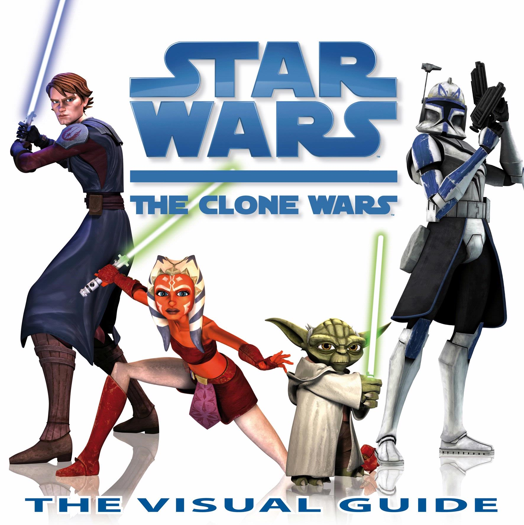 Star Wars The Clone Wars: The Visual Guide