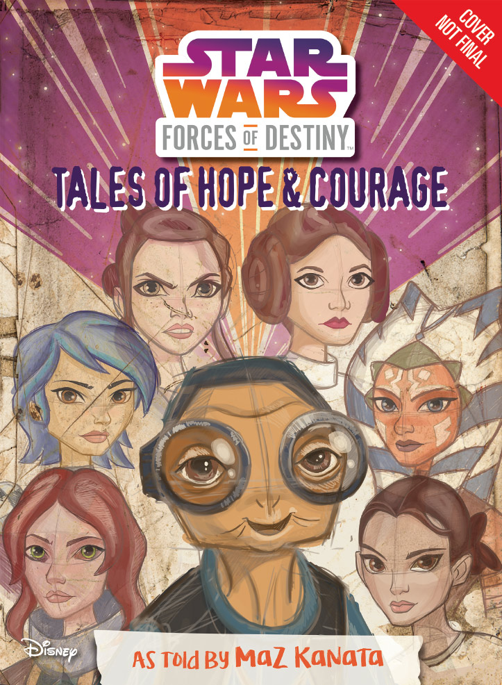 Star Wars: Forces of Destiny - Tales of Hope And Courage, As Told By Maz Kanata